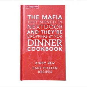 The Mafia Just Moved In Next Door And They're Dropping By For Dinner Cookbook